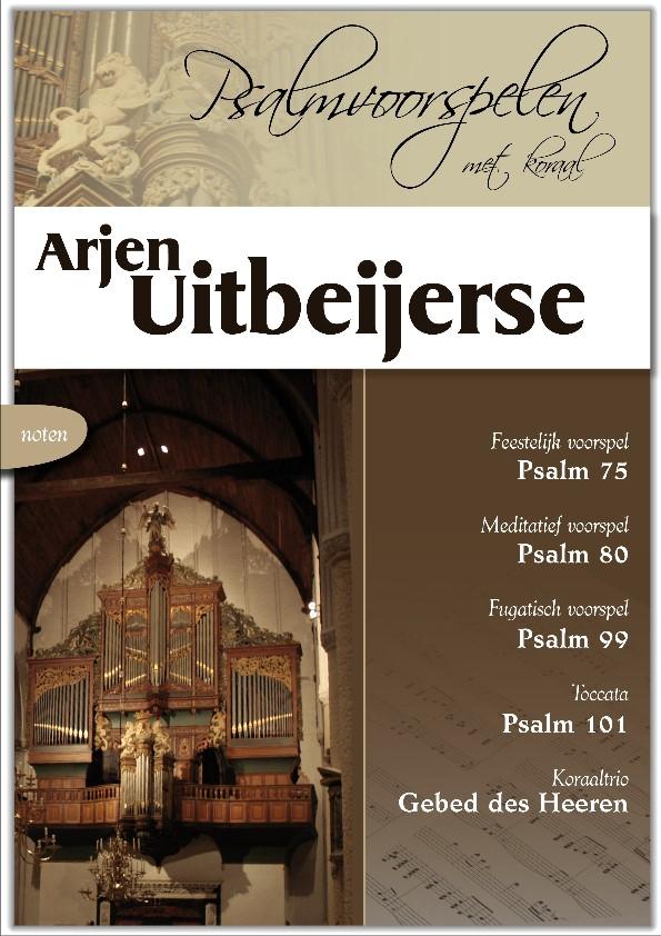 Arjen Uitbeijerse | Psalmvoorspelen met Koraal - noten