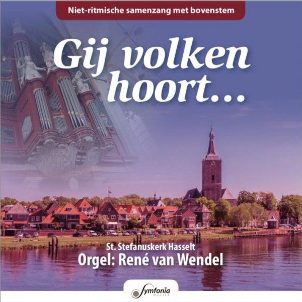 Gij volken hoort - Rene van Wendel