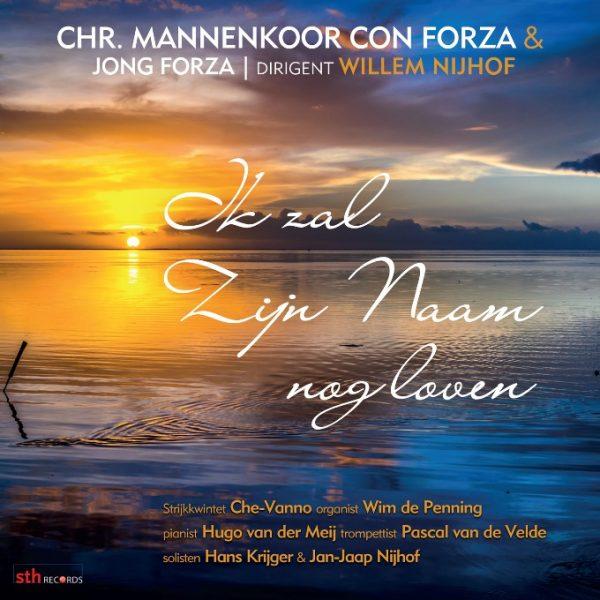 Ik zal Zijn Naam nog loven - Chr. Mannenkoor Con Forza & Jong Forza
