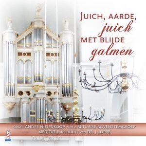 Juich, aarde, juich met blijde galmen - deel 4 - André Nieuwkoop