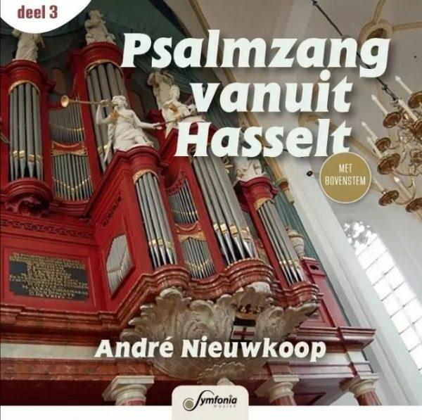 Psalmzang vanuit Hasselt - deel 3 - André Nieuwkoop