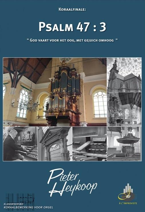 Pieter Heykoop - Koraalfinale Psalm 47 vers 3 - klavar