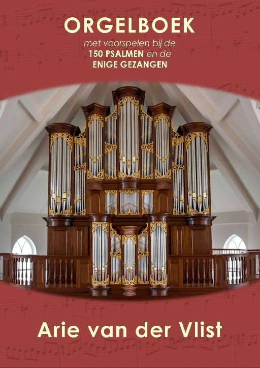 Arie van der Vlist - Orgelboek met Voorspelen bij de 150 Psalmen en Enige Gezangen - noten