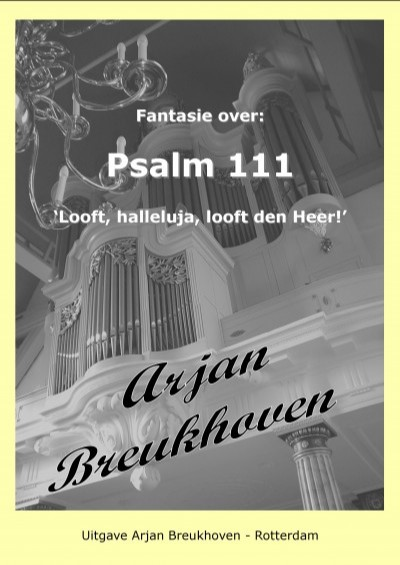 Arjan Breukhoven | Fantasie over Psalm 111 - noten
