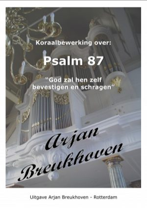 Arjan Breukhoven | Koraalbewerking over Psalm 87 - noten