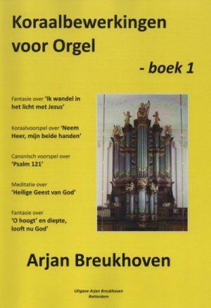 Arjan Breukhoven - Koraalbewerkingen voor orgel deel 1 - noten