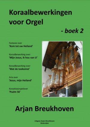 Arjan Breukhoven | Koraalbewerkingen voor orgel - deel 2 - noten