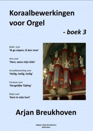 Arjan Breukhoven | Koraalbewerkingen voor orgel - deel 3 - noten