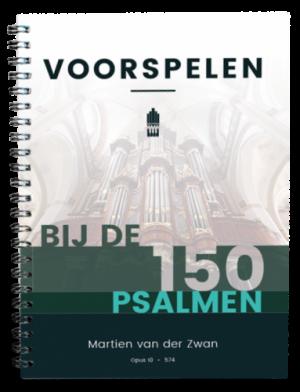 Martien van der Zwan - Voorspelen bij de 150 Psalmen - noten