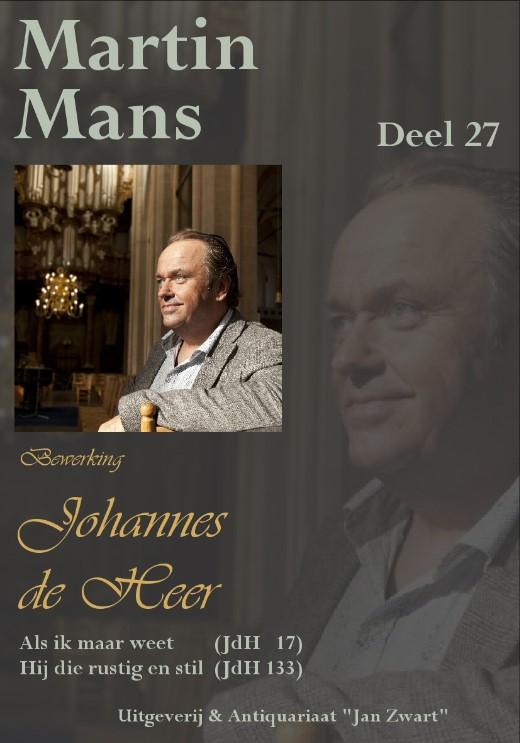 Martin Mans | Bewerkingen Johannes de Heer (deel 27) - noten