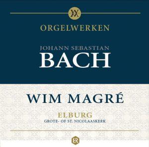 Orgelwerken Johann Sebastian Bach | Wim Magré