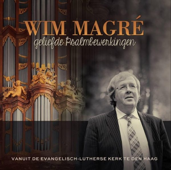 Wim Magre speelt geliefde Psalmbewerkingen