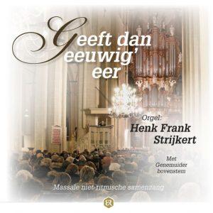 Geeft dan eeuwig' eer - Henk Frank Strijkert