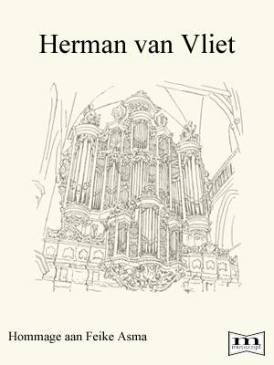 Herman van Vliet | Hommage aan Feike Asma - noten