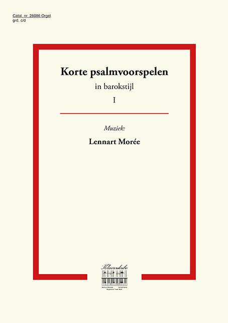 Lennart Moree | Korte psalmvoorspelen in romantische stijl (deel 1) - klavar