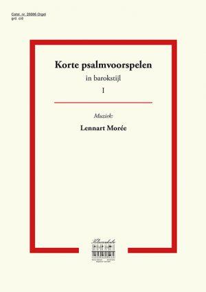 Lennart Moree | Korte psalmvoorspelen in barokstijl (deel 1) - klavar