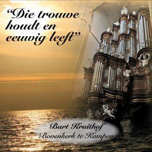 Die trouwe houdt en eeuwig leeft | Bart Kruithof