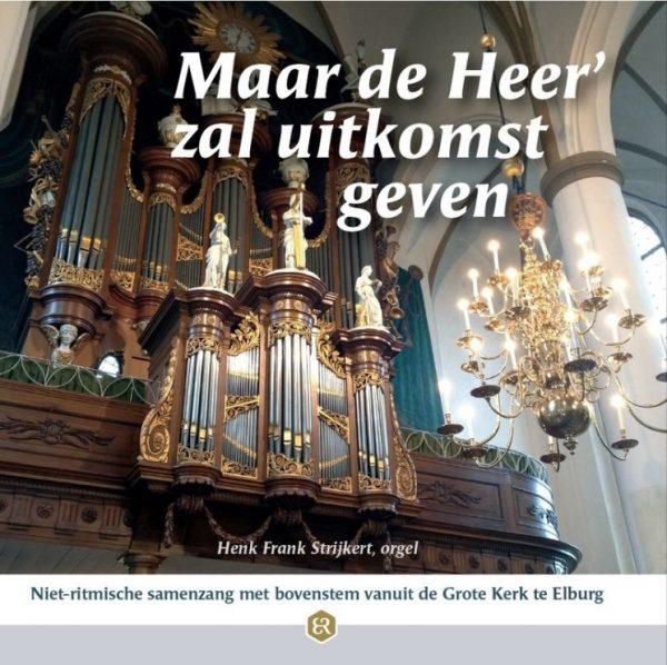 Maar de Heer 'zal uitkomst geven | Henk Frank Strijkert
