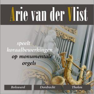 Arie van der Vlist speelt koraalbewerkingen op monumentale orgels
