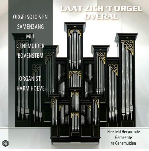 Laat zich 't orgel overal - Harm Hoeve