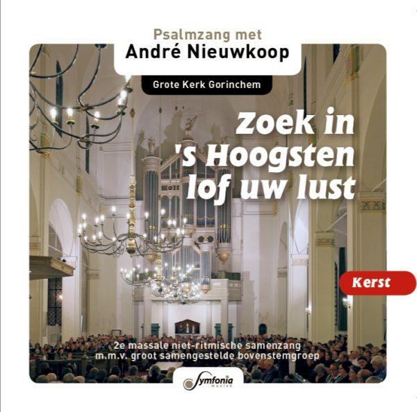 Zoek in 's hoogsten lof uw lust | André Nieuwkoop