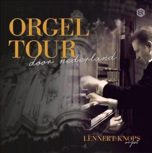 Orgeltour door Nederland | Lennert Knops