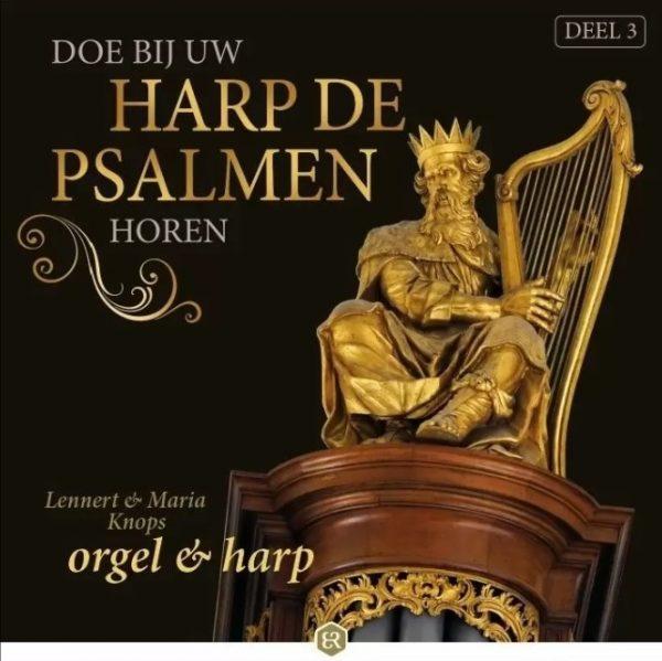Doe bij uw harp de Psalmen horen - deel 3 | Lennert en Maria Knops