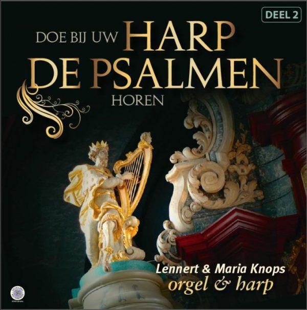 Doe bij uw harp de psalmen horen - deel 2 | Lennert en Maria Knops