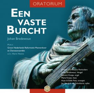Cantate Een vaste Burcht | Johan Bredewout