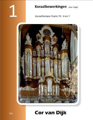 Cor van Dijk   Koraalbewerkingen voor orgel (deel 1) - noten