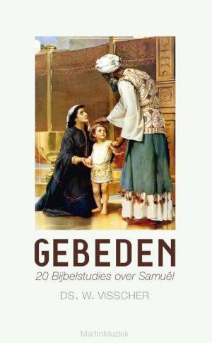 Ds. W. Visscher | Gebeden (Bijbelstudies over Samuël)