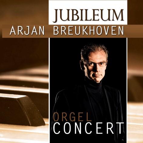 Jubileum - Arjan Breukhoven - Grote Kerk Dordrecht