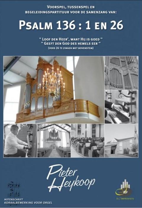Pieter Heykoop   Psalm 136 vers 1 en 26 - noten