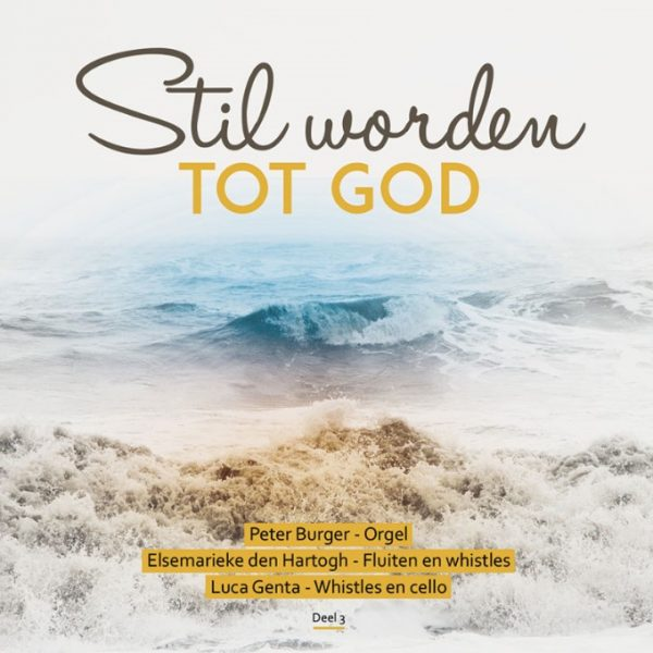 Stil worden tot God - deel 3   instrumentaal