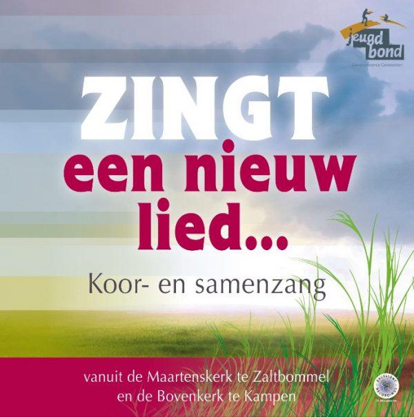 Zingt een nieuw lied... | Koor en samenzang vanuit Zaltbommel en Kampen