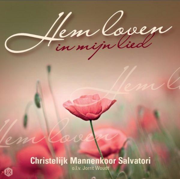 Hem loven in mijn lied | Chr. mannenkoor Salvatori