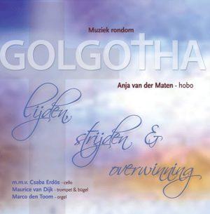 Muziek rondom Golgotha | Lijden, strijden en overwinning