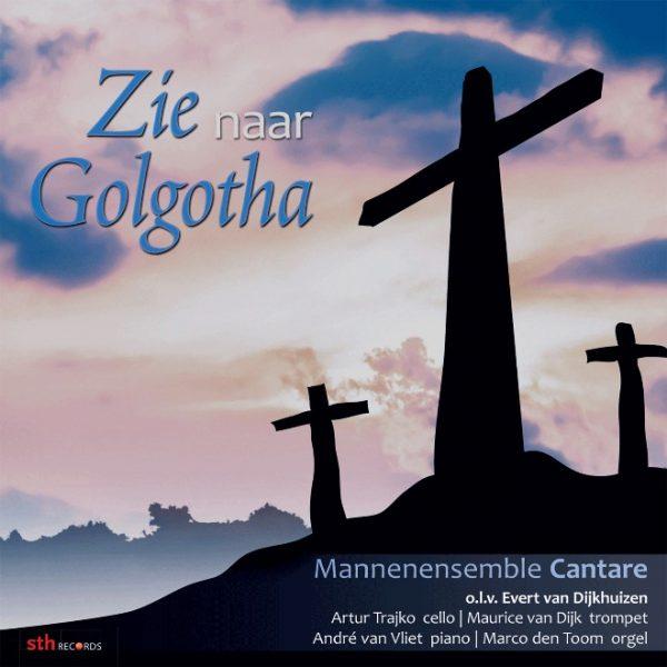 Zie naar Golgotha | Mannenensemble Cantare