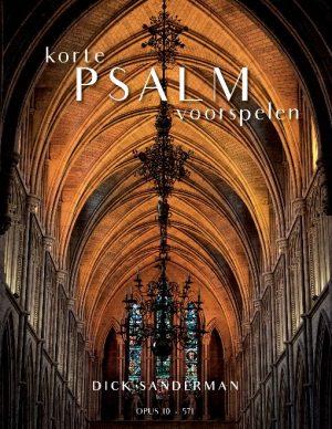 Dick Sanderman   150 Korte Psalmvoorspelen - noten