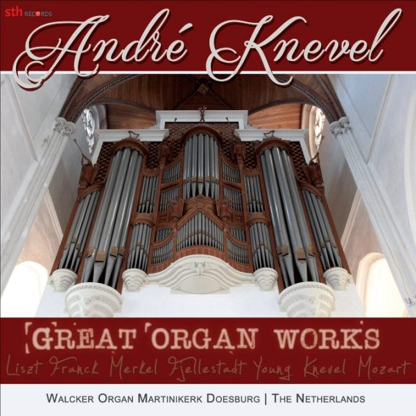 André Knevel | Great Organ Works