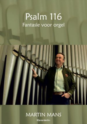 Martin Mans | Fantasie voor orgel Psalm 116 - klavar