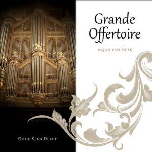 Arjan van Hees | Grand Offertoire