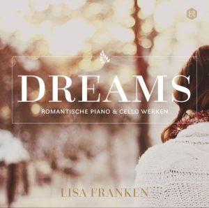 Dreams – Romantische piano- & chellowerken | Lisa Franken