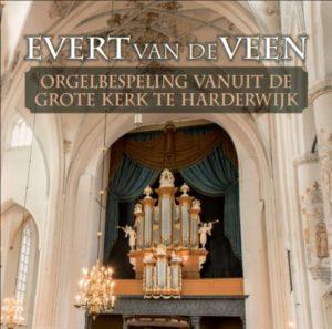 Evert van de Veen | Orgelbespeling vanuit de Grote kerk te Harderwijk