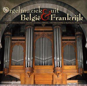 Evert van de Veen Orgelmuziek uit België en Frankrijk