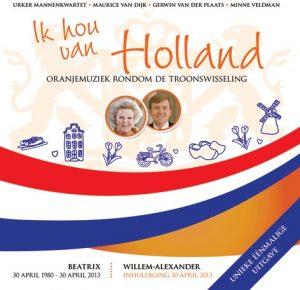 Ik hou van Holland | Oranjemuziek rondom de troonswisseling