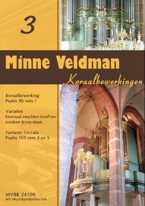 Minne Veldman   Koraalbewerkingen 3 - noten