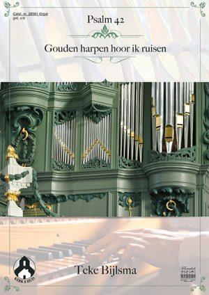 Teke Bijlsma | Psalm 42 en Gouden harpen hoor ik ruisen - klavar