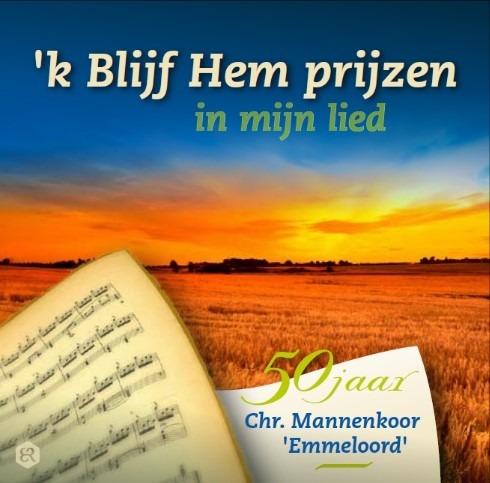 'k Blijf Hem prijzen in mijn lied | Chr. Mannenkoor 'Emmeloord'