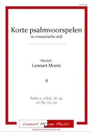 Lennart Morée | Korte psalmvoorspelen in romantische stijl (deel 4) - noten